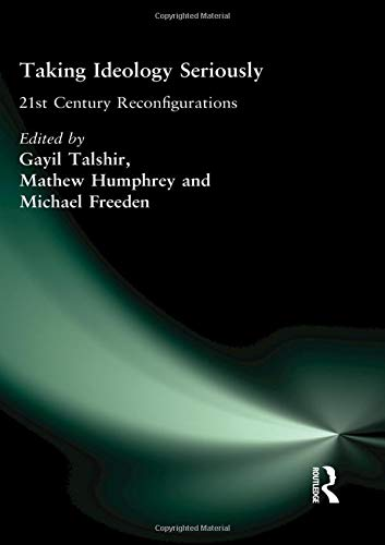 9780415366786: Taking Ideology Seriously: 21st Century Reconfigurations