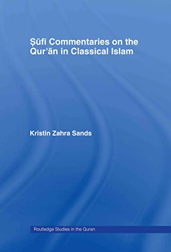 9780415366854: Sufi Commentaries on the Qur'an in Classical Islam (Routledge Studies in the Qur'an)