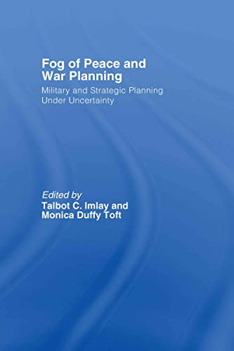 9780415366960: The Fog of Peace and War Planning: Military and Strategic Planning under Uncertainty (Strategy and History)