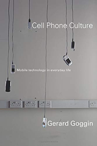 9780415367448: Cell Phone Culture: Mobile Technology in Everyday Life