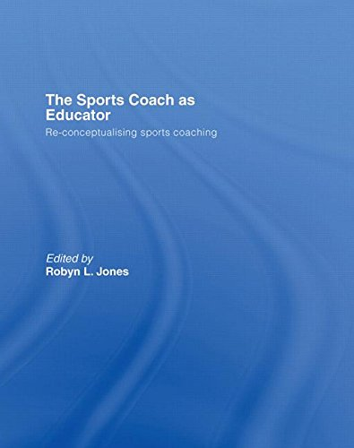 9780415367592: The Sports Coach as Educator: Re-conceptualising Sports Coaching