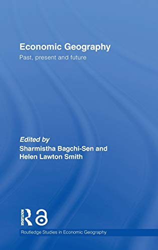 9780415367844: Economic Geography: Past, Present and Future (Routledge Studies in Economic Geography)