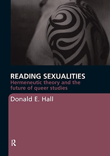 9780415367868: Reading Sexualities: Hermeneutic Theory and the Future of Queer Studies