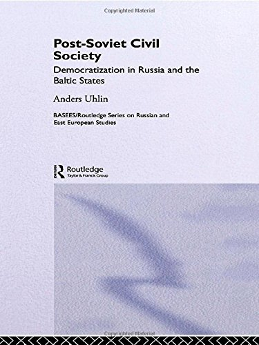 9780415368049: Post-Soviet Civil Society: Democratization in Russia and the Baltic States (BASEES/Routledge Series on Russian and East European Studies)