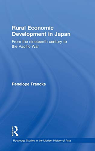 9780415368070: Rural Economic Development in Japan: From the Nineteenth Century to the Pacific War (Routledge Studies in the Modern History of Asia)