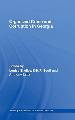 9780415368216: Organized Crime and Corruption in Georgia (Routledge Transnational Crime and Corruption)