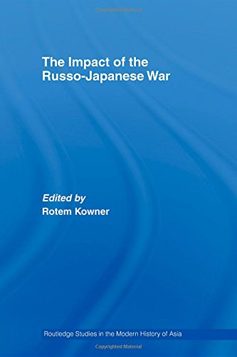 9780415368247: The Impact of the Russo-Japanese War (Routledge Studies in the Modern History of Asia)