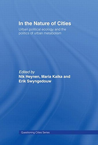 9780415368278: In the Nature of Cities: Urban Political Ecology and the Politics of Urban Metabolism (Questioning Cities)