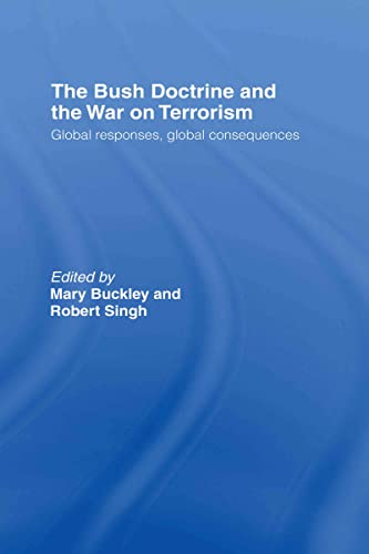 9780415368315: The Bush Doctrine and the War on Terrorism: Global Responses, Global Consequences