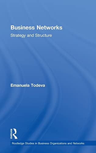 Business Networks: Strategy and Structure (Routledge Studies in Business Organizations and Networks...