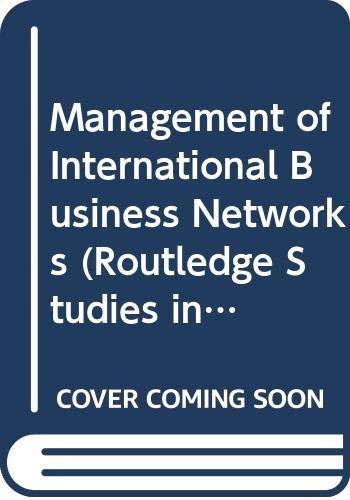9780415368391: Management of International Business Networks (Routledge Studies in Business Organizations and Networks)