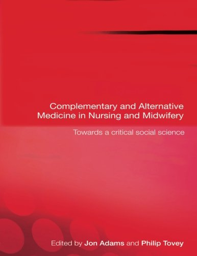 9780415368476: Complementary and Alternative Medicine in Nursing and Midwifery: Towards a Critical Social Science