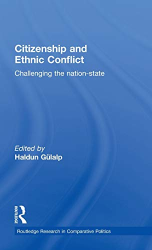 9780415368971: Citizenship and Ethnic Conflict: Challenging the Nation-State (Routledge Research in Comparative Politics)
