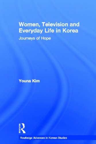 Women, Television and Everyday Life in Korea: Journeys of Hope (Routledge Advances in Korean ...
