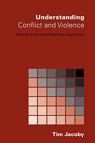 9780415369107: Understanding Conflict and Violence: Theoretical and Interdisciplinary Approaches