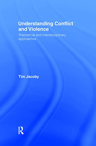 9780415369114: Understanding Conflict and Violence: Theoretical and Interdisciplinary Approaches