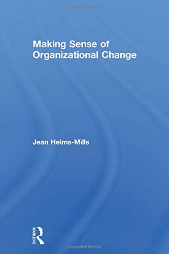 Making Sense of Organizational Change: Jean Helms-Mills
