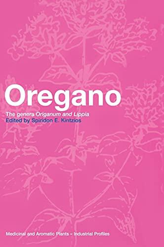 Oregano: The Genera Origanum and Lippia: Spiridon E. Kintzios (Ed.)