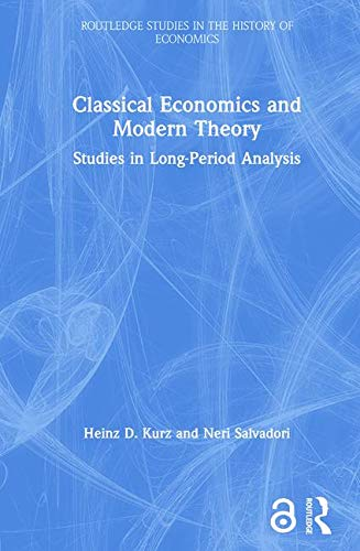 9780415369527: Classical Economics and Modern Theory: Studies in Long-Period Analysis (Routledge Studies in the History of Economics)