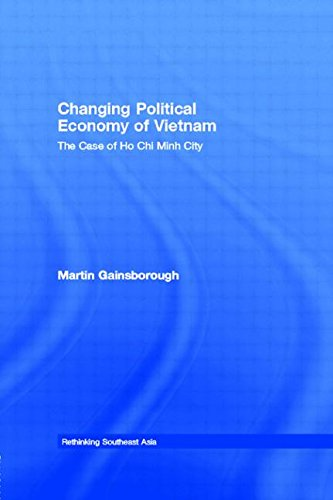 9780415369701: Changing Political Economy of Vietnam: The Case of Ho Chi Minh City (Rethinking Southeast Asia)