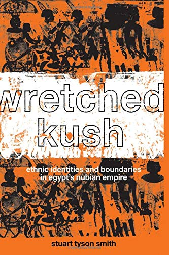 9780415369862: Wretched Kush: Ethnic Identities and Boundries in Egypt's Nubian Empire