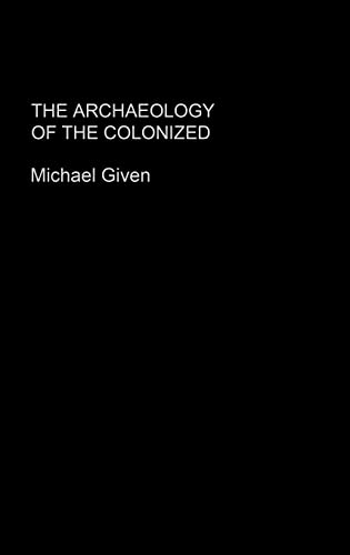 9780415369916: The Archaeology of the Colonized