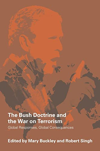 9780415369978: The Bush Doctrine and the War on Terrorism: Global Reactions, Global Consequences