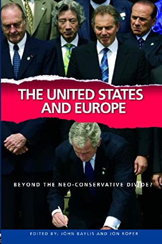 9780415369992: The United States and Europe: Beyond the Neo-Conservative Divide? (Contemporary Security Studies)