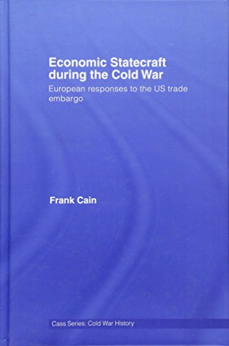 9780415370028: Economic Statecraft during the Cold War: European Responses to the US Trade Embargo (Cold War History)