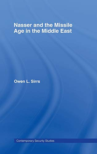 9780415370035: Nasser and the Missile Age in the Middle East (Contemporary Security Studies)