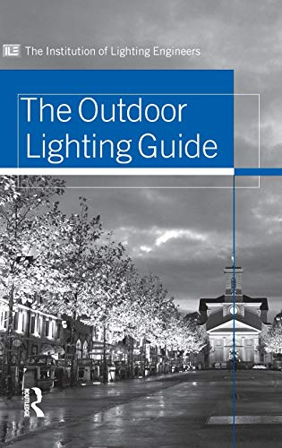 Outdoor Lighting Guide. Routledge. 2005.: INSTITUTION OF LIGHTING