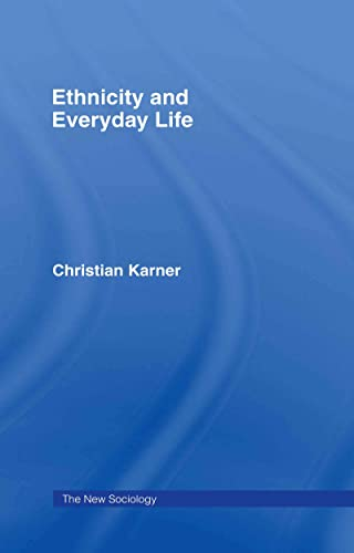 9780415370653: Ethnicity and Everyday Life (The New Sociology)