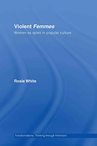9780415370776: Violent Femmes: Women as Spies in Popular Culture (Transformations)