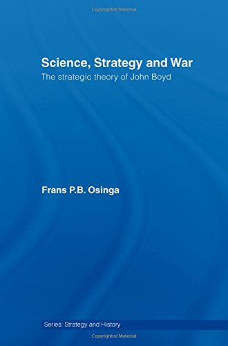 9780415371032: Science, Strategy and War: The Strategic Theory of John Boyd (Strategy and History)