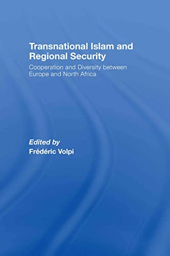 9780415371261: Transnational Islam and Regional Security: Cooperation and Diversity between Europe and North Africa