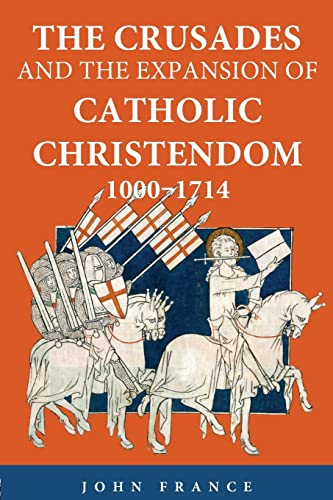 9780415371285: The Crusades and the Expansion of Catholic Christendom, 1000-1714