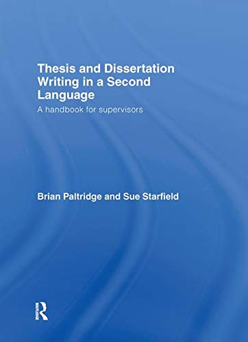 9780415371704: Thesis and Dissertation Writing in a Second Language: A Handbook for Supervisors