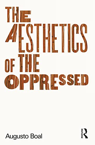 The Aesthetics of the Oppressed: Boal, Augusto