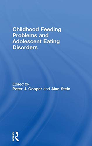 9780415371858: Childhood Feeding Problems and Adolescent Eating Disorders