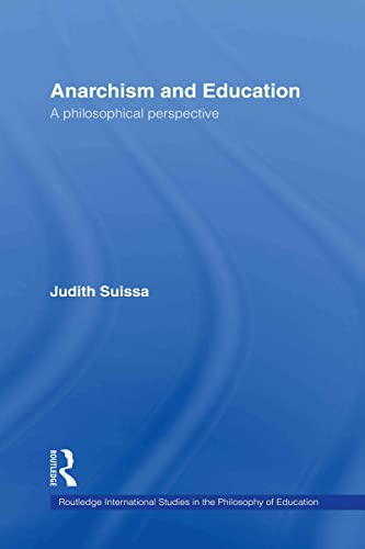 9780415371940: Anarchism and Education: A Philosophical Perspective (Routledge International Studies in the Philosophy of Education)