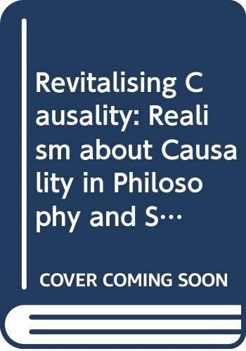 9780415372145: Revitalising Causality: Realism about Causality in Philosophy and Social Science