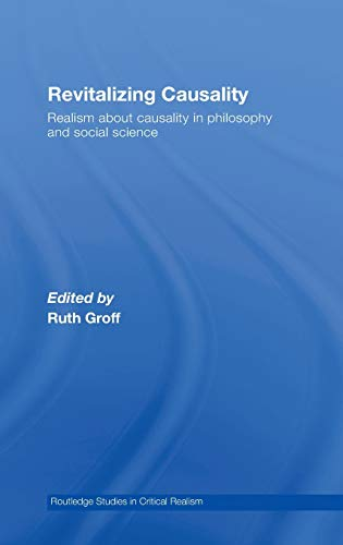 9780415372183: Revitalizing Causality: Realism about Causality in Philosophy and Social Science (Routledge Studies in Critical Realism)