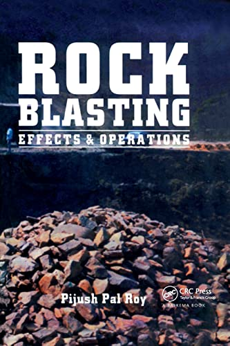 Rock Blasting: Effects and Operations (Paperback): Pijush Pal Roy