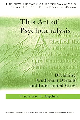 9780415372893: This Art of Psychoanalysis: Dreaming Undreamt Dreams and Interrupted Cries