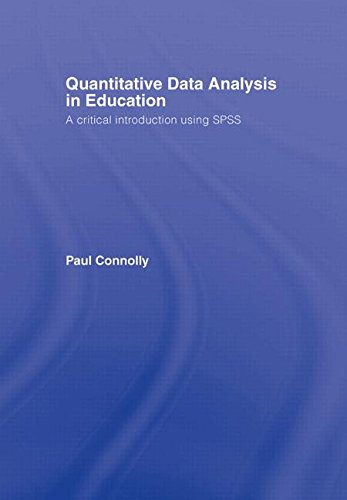 9780415372978: Quantitative Data Analysis in Education: A Critical Introduction Using SPSS
