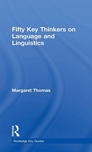 9780415373029: Fifty Key Thinkers on Language and Linguistics (Routledge Key Guides)
