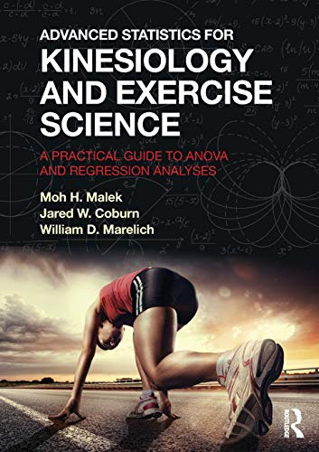 Advanced Statistics for Kinesiology and Exercise Science: Malek, Moh H.;coburn,