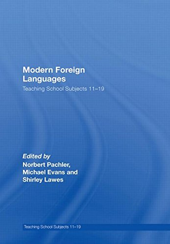 Modern Foreign Languages: Teaching School Subjects 11-19: Norbert Pachler, Michael