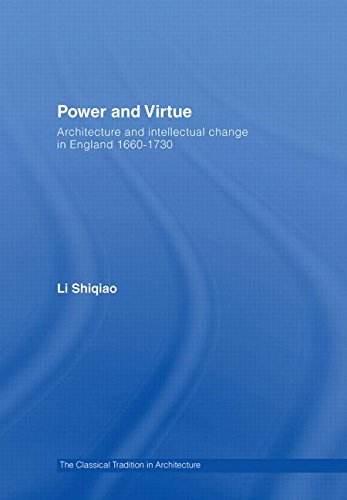 9780415374248: Power and Virtue: Architecture and Intellectual Change in England 1660–1730 (The Classical Tradition in Architecture)