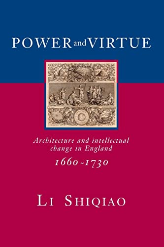 9780415374279: Power and Virtue: Architecture and Intellectual Change in England 1660–1730 (The Classical Tradition in Architecture)